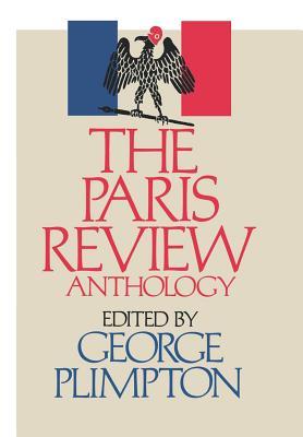 The Paris Review Anthology - Plimpton, George, and Plimpton, George (Editor)