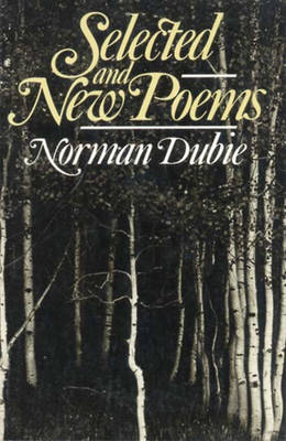 Selected and New Poems - Dubie, Norman