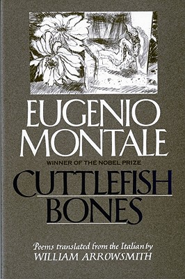 Cuttlefish Bones - Montale, Eugenio, and Arrowsmith, William (Translated by)