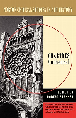 Chartres Cathedral - Branner, Robert (Editor)