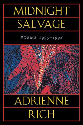 Midnight Salvage: Poems 1995-1998 - Rich, Adrienne Cecile, and Rich