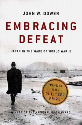 Embracing Defeat: Japan in the Wake of World War II - Dower, John W