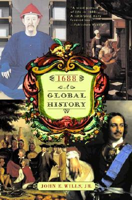 1688: A Global History - Wills, John E, Jr.