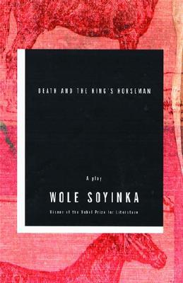 Death and the King's Horseman - Soyinka, Wole, Professor