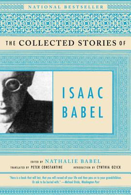 The Collected Stories of Isaac Babel - Babel, Isaac, and Sobin, Gustaf, and Babel, Nathalie (Editor)