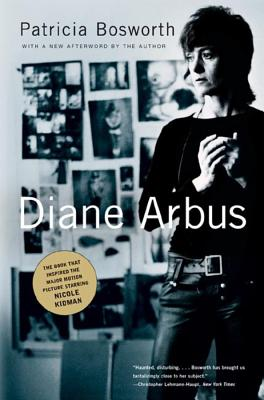 Diane Arbus: A Biography - Bosworth, Patricia
