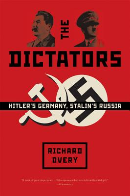 The Dictators: Hitler's Germany and Stalin's Russia - Overy, Richard J