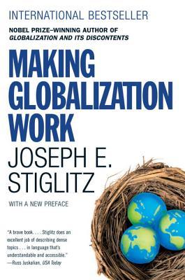 Making Globalization Work - Stiglitz, Joseph E