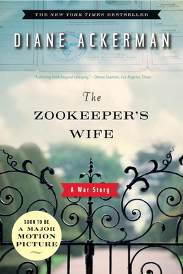 The Zookeeper's Wife: A War Story - Ackerman, Diane