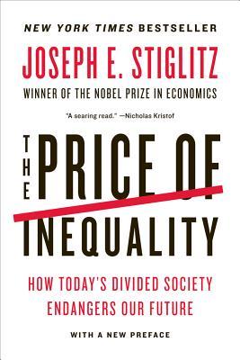 The Price of Inequality - Stiglitz, Joseph E
