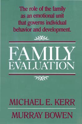 Family Evaluation - Kerr, Michael E, and Kerr, M E, and Bowen, Murray