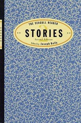 The Seagull Reader: Stories - Kelly, Joseph, PH.D. (Editor)