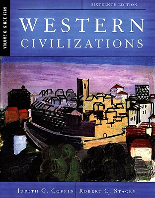 Western Civilizations: Their History & Their Culture - Coffin, Judith G, and Stacey, Robert C