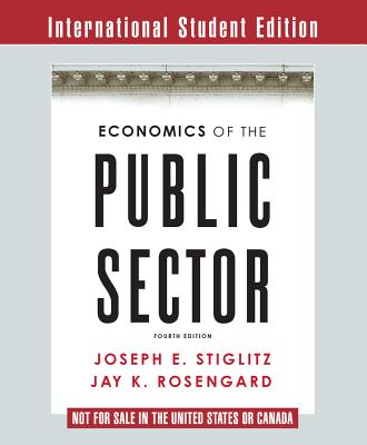 Economics of the Public Sector - Stiglitz, Joseph E., and Rosengard, Jay K.