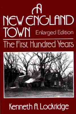 A New England Town: The First Hundred Years - Lockridge, Kenneth A