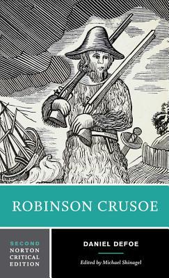 Robinson Crusoe - Defoe, Daniel, and Shinagel, Michael, Dean (Editor)