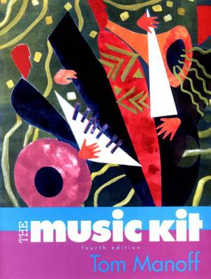 The Music Kit - Manoff, Tom, and Hesterman, Peter, and Miller, John