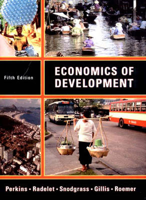 Economics of Development - Gillis, Malcolm, and Perkins, Dwight G, and Roemer, Michael