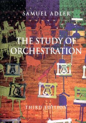 The Study of Orchestration - Adler, Samuel