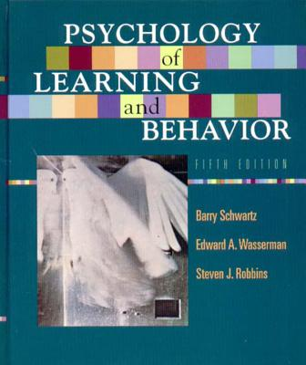 Psychology of Learning and Behavior - Schwartz, Barry, and Robbins, Steven J, and Wasserman, Edward A