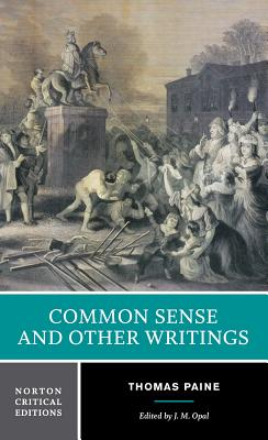Common Sense and Other Writings - Paine, Thomas, and Opal, Jason M. (Editor)
