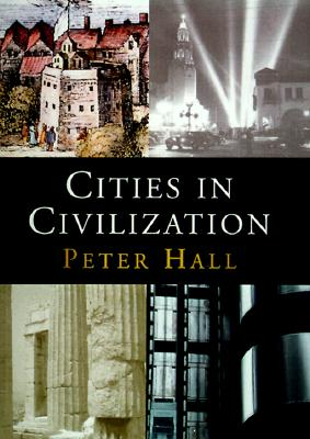 Cities in Civilization - Hall, Peter