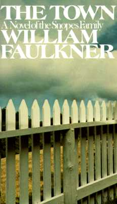 The Town: A Novel of the Snopes Family - Faulkner, William
