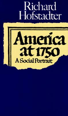 America at 1750: A Social Portrait - Hofstadter, Richard