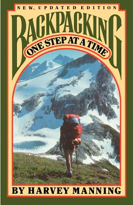 Backpacking: One Step at a Time - Manning, Harvey