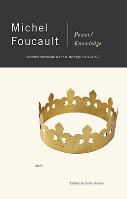 Power/Knowledge: Selected Interviews and Other Writings, 1972-1977 - Foucault, Michel