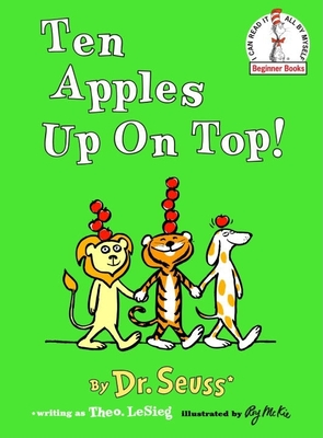Ten Apples Up on Top! - Dr Seuss, and LeSieg, Theo