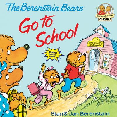 Berenstain Bears Go to School - Berenstain, Stan, and Berenstain, Jan