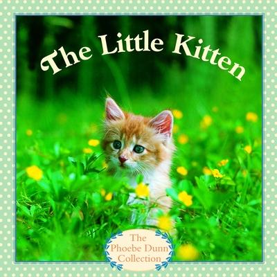 The Little Kitten - Dunn, Judy, and Dunn, Phoebe (Photographer)