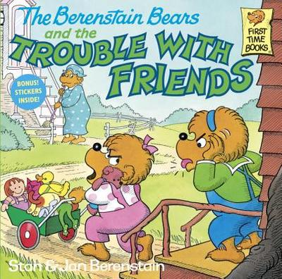 The Berenstain Bears and the Trouble with Friends - Berenstain, Stan, and Berenstein, and Berenstain, Jan