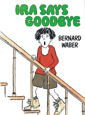 Ira Says Goodbye - Waber, Bernard