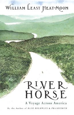 River-Horse: A Voyage Across America - Heat Moon, William Least