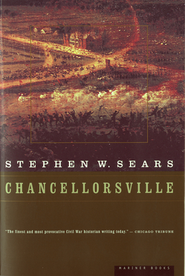 Chancellorsville - Sears, Stephen W