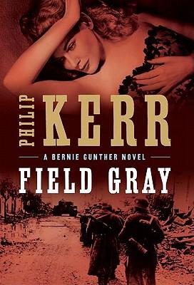 Field Gray - Kerr, Philip