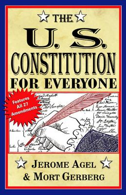 The U.S.Constitution for Everyone - Agel, Jerome, and Gerberg, Mort