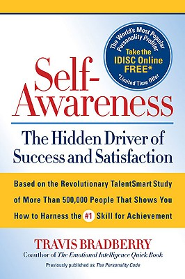 Self-Awareness: The Hidden Driver of Success and Satisfaction - Bradberry, Travis, Dr.