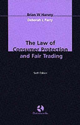 The Law of Consumer Protection and Fair Trading - Harvey, Brian W., and Parry, Deborah L.