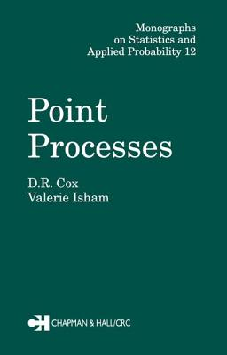 Point Processes - Cox, D R, Professor, and Isham, Valerie