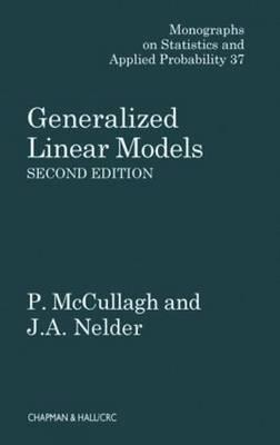 Generalized Linear Models, Second Edition - McCullagh, Peter, and Nelder, John A, and McCullagh, McCullagh