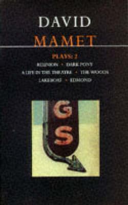"Mamet Plays: ""Reunion"", ""Dark Pony"", ""A Life in the Theatre"", ""The Woods"", ""Lakeboat"", ""Edmond"" v.2 - Mamet, David"