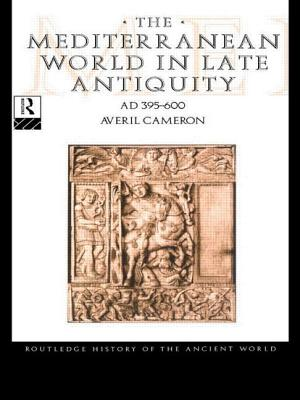 The Mediterranean World in Late Antiquity Ad 395-600 - Cameron, Averil