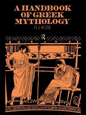 A Handbook of Greek Mythology - Rose, H J, and Rose H, J