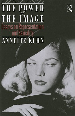 The Power of the Image: Essays on Representation and Sexuality - Kuhn, Annette