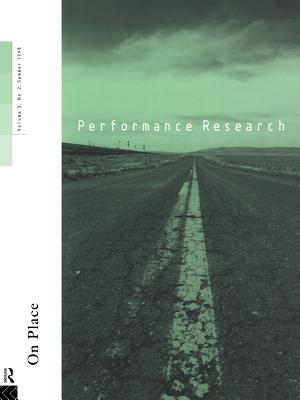 Performance Research: On Place - Williams, David, Ph.D. (Volume editor), and etc. (Editor), and Gough, Richard (Editor)