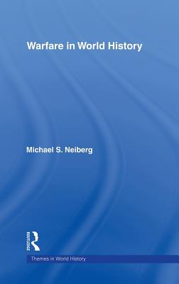 Warfare in World History - Neiberg, Michael S