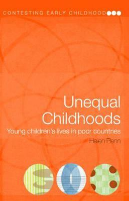 Unequal Childhoods: Young Children's Lives in Poor Countries - Penn, Helen, Professor (Editor)